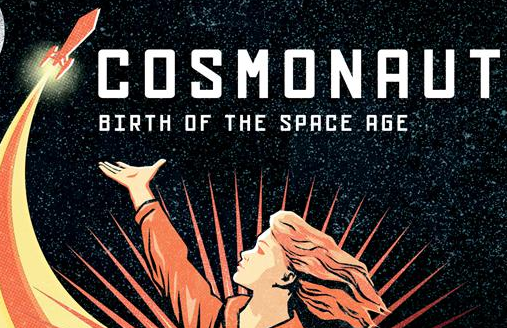 Science Museum Lates: Cosmonauts – Birth of the Space Age