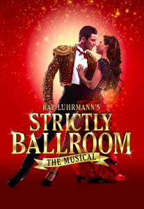 Theatre - NEW: Strictly Ballroom The Musical @ Piccadilly Theatre, | England | United Kingdom