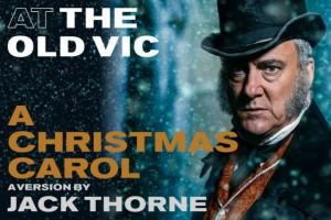 Theatre - A Christmas Carol At The Old Vic @ Old Vic Theatre | England | United Kingdom
