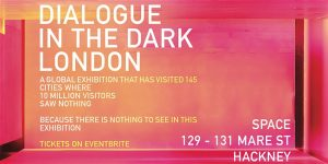 Dialogue in the Dark - Experience the world without your vision! @ SPACE | England | United Kingdom